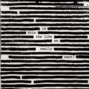Roger_Waters_-_Is_This_the_Life_We_Really_Want__(Artwork)